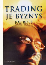 Trading_je_Byznis_Joe_Ross